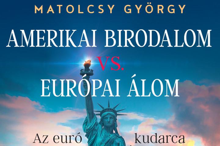 """Európa pénzügyi háborúja az """"Amerikai Birodalom"""" ellen"""