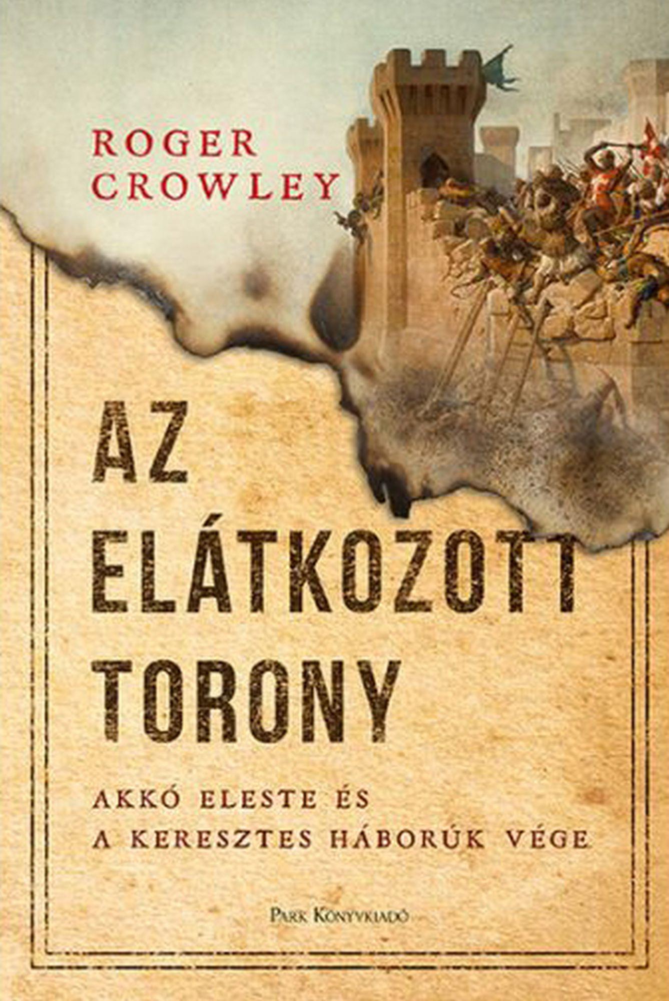 Roger Crowley: Az elátkozott torony