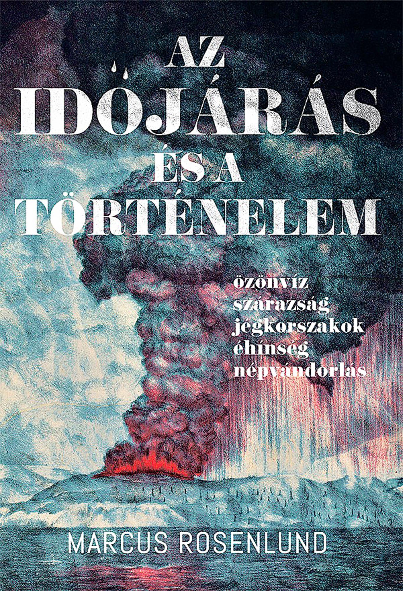 Marcus Rosenlund: Az időjárás és a történelem
