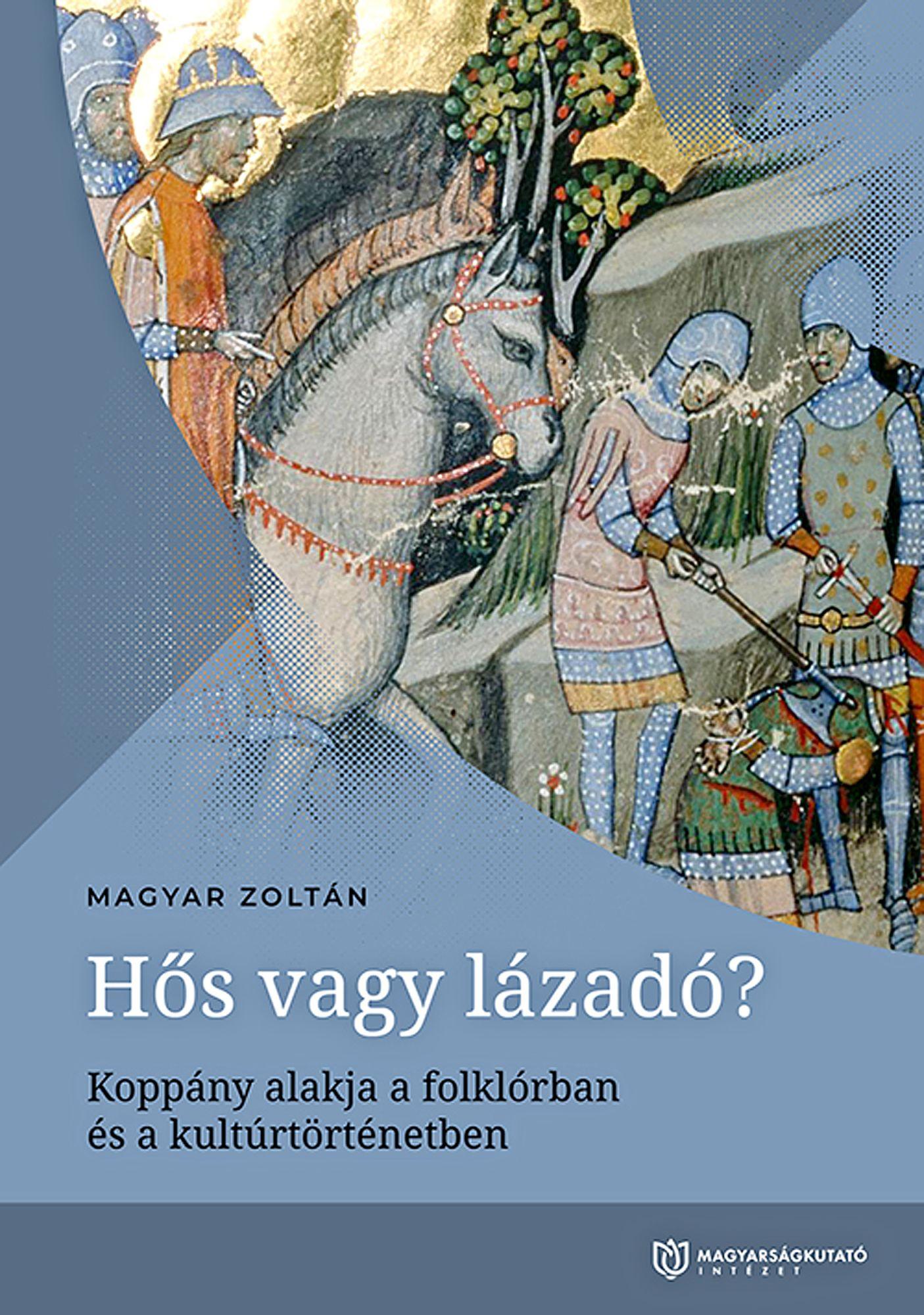 Magyar Zoltán: Hős vagy lázadó?