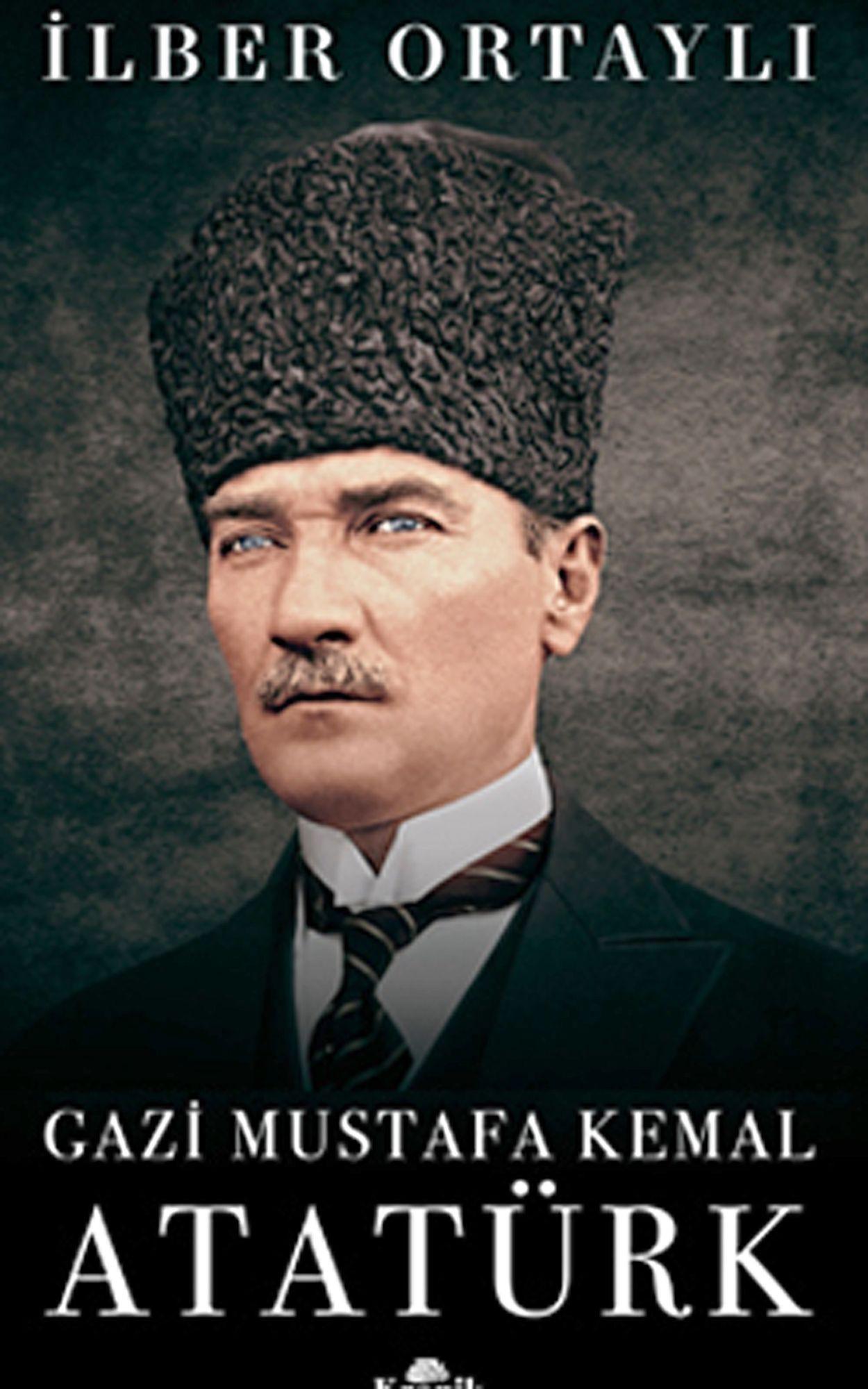 İlber Ortaylı: Gázi Musztafa Kemál Atatürk