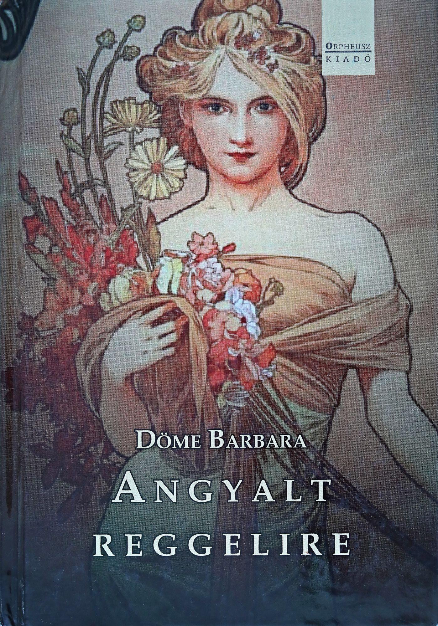 Döme Barbara: Angyalt reggelire