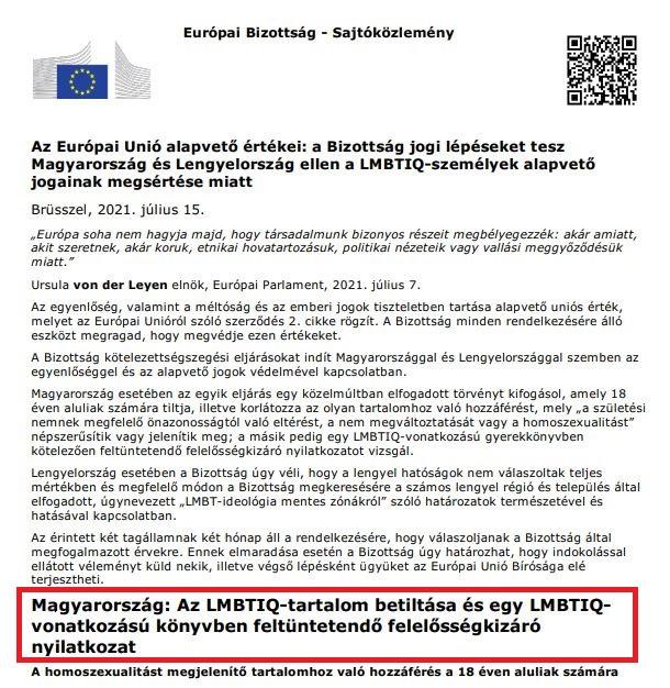 Brüsszel egyébként annyira az LMBTQ-propagandisták oldalára állt, hogy a szövegben egyenesen azt állítja, hogy az LMBTQ-tartalmak megjelenítése nem káros a gyermekek jóllétére, és összhangban áll az érdekeikkel